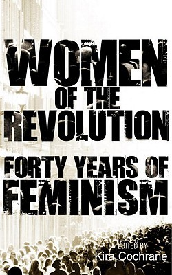 Free download Women of the Revolution: Forty Years of Feminism PDB by Kira Cochrane