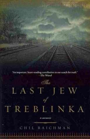 The Last Jew of Treblinka by Chil Rajchman