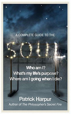 A Complete Guide to the Soul by Patrick Harpur