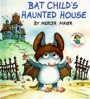 Bat Child's Haunted House by Mercer Mayer