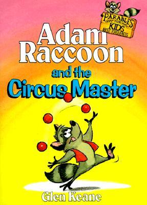 Adam Raccoon and the Circus Master by Glen Keane