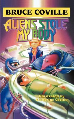 Aliens Stole My Body by Bruce Coville