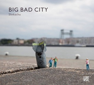 Slinkachu   Big Bad City by Slinkachu