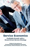 Service Economics: Profitable Growth with a Brand Driven Service Strategy