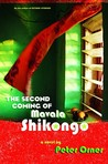 The Second Coming of Mavala Shikongo by Peter Orner