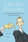The Hand of History: An Anthology of Quotes and Commentaries