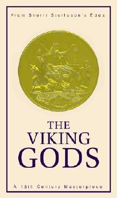 The Viking Gods by Snorri Sturluson