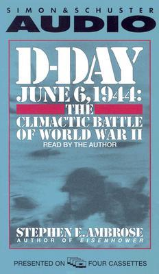 D-Day June 6, 1944 by Stephen E. Ambrose