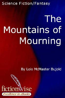 The Mountains Of Mourning by Lois McMaster Bujold