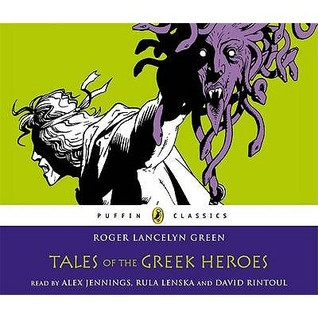 Tales Of The Greek Heroes Unabridged Compact Disc by Roger Lancelyn Green