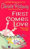 First Comes Love by Christie Ridgway