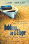 Holding on to Hope: The Journey Beyond Darkness