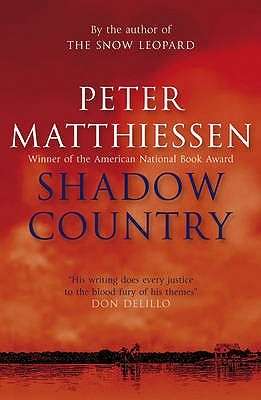 Shadow Country. Peter Matthiessen by Peter Matthiessen
