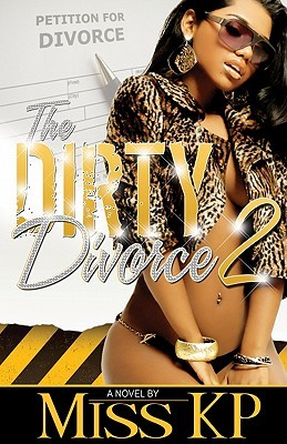 The Dirty Divorce 2 by Miss KP