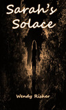 Sarah's Solace by Wendy Risher