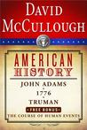 American History: John Adams/1776/Truman/The Course of Human Events
