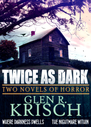 Twice as Dark by Glen R. Krisch