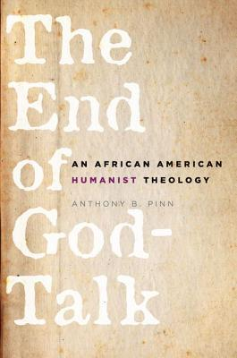 The End of God-Talk: An African American Humanist Theology