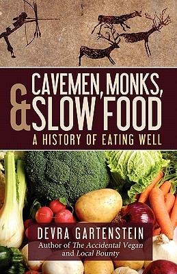 Cavemen, Monks, and Slow Food by Devra Gartenstein