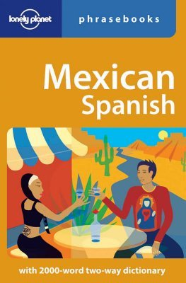 Mexican Spanish Phrasebook (Lonely Planet Phrasebook)