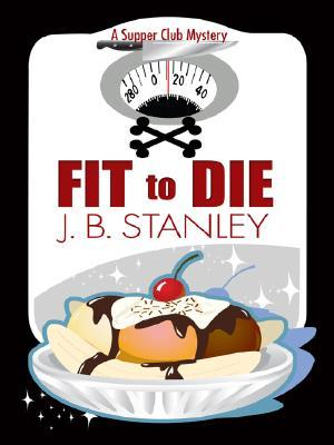 Fit to Die by Ellery Adams