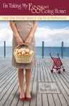 I'm Taking My Eggs and Going Home by Lisa Manterfield