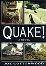 Quake! by Joe Cottonwood