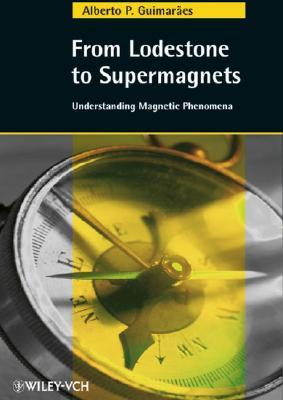 From Lodestone to Supermagnets by Alberto Passos Guimarces