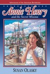 Annie Henry and the Secret Mission (Adventures of the American Revolution, #1)