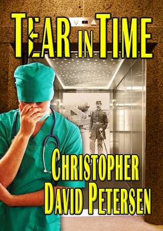 Tear in Time by Christopher David Petersen