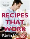 Recipes That Work. by Kevin Dundon