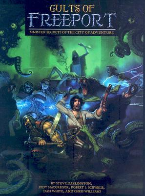 Cults Of Freeport: A Freeport Sourcebook