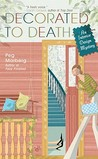 Decorated to Death (Interior Design Mystery, #2)