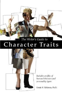 The Writer's Guide to Character Traits: Includes Profiles of Human Behaviors and Personality Types