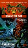 Beyond the Pale (Dragon Heart Saga, #3)