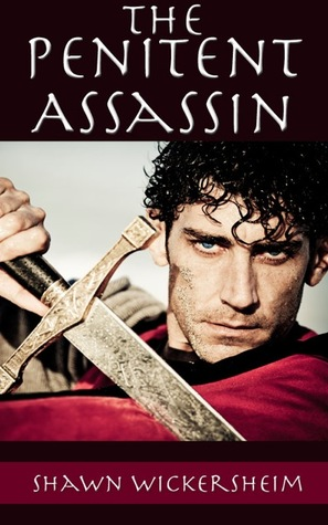 The Penitent Assassin by Shawn Wickersheim