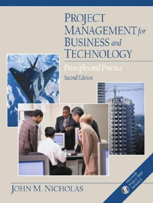 Project Management For Business And Technology: Principles And Practice