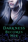 Darkness Becomes Her (Gods &amp; Monsters, #1)