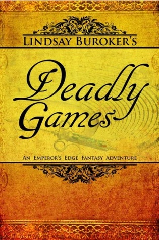 Deadly Games by Lindsay Buroker