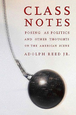 Class Notes by Adolph L. Reed Jr.