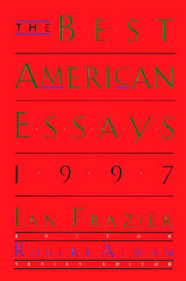 The Best American Essays 1997 by Ian Frazier