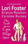 The Truth About Cats &amp; Dogs (Men of Courage #4) by Lori Foster