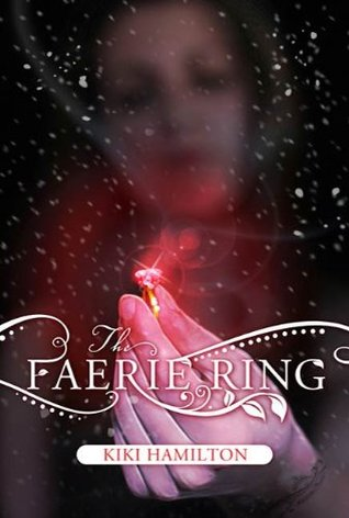The Faerie Ring (The Faerie Ring, #1)