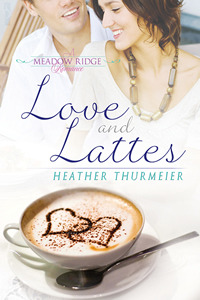 Love and Lattes by Heather Thurmeier