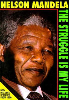 The Struggle is My Life by Nelson Mandela