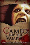 Cameo and the Vampire by Dawn McCullough-White