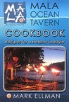 Mala Ocean Tavern Cookbook, Recipes For A Healthy Lifestyle
