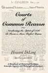 Courts of Common Reason: Awakening the Spirit of 1776 to Form a More Perfect Union. Second Edition