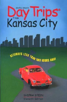 Daytrips from Kansas City, 11 Ed