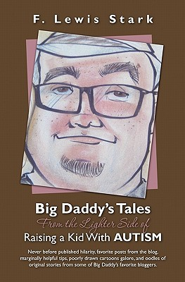 Big Daddy's Tales From the Lighter Side of Raising a Kid With... by F. Lewis Stark